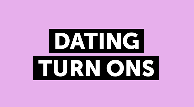 Online dating turn ons