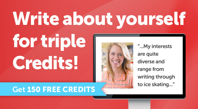 Write About Yourself For Triple Credits!